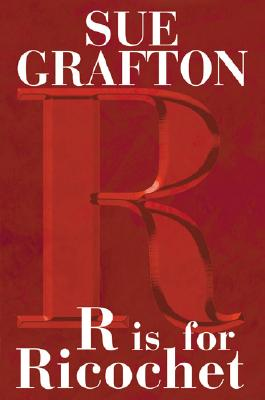R is for Ricochet (Kinsey Millhone Mystery), Grafton, Sue