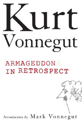 """Armageddon in Retrospect,"", ""Vonnegut, Kurt"""