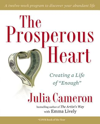Image for The Prosperous Heart: Creating a Life of 'Enough'