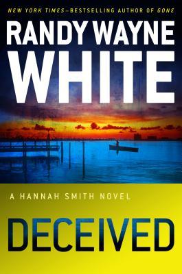 Deceived (A Hannah Smith Novel), Randy Wayne White