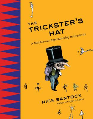 Image for Trickster's Hat: A Mischievous Apprenticeship in Creativity