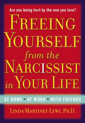 Image for FREEING YOURSELF FROM THE NARCISSIST IN YOUR LIFE