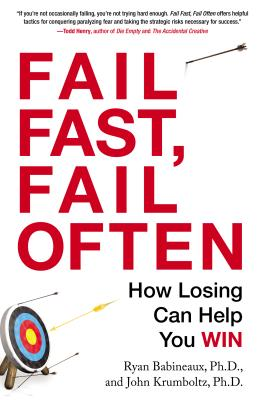 Image for FAIL FAST, FAIL OFTEN: HOW LOSING CAN HELP YOU WIN