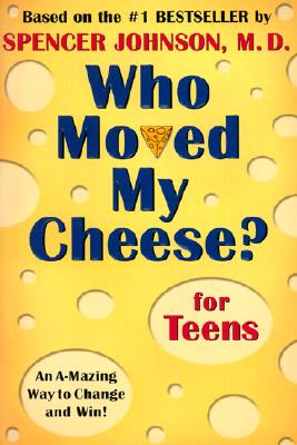 WHO MOVED MY CHEESE FOR TEEN, JOHNSON, SPENCER