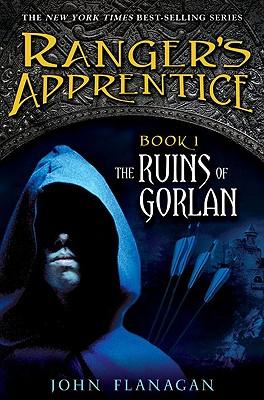 Ranger's Apprentice (The Ruins of Gorlan, Book One), John A. Flanagan