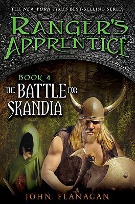 The Battle for Skandia (Ranger's Apprentice, Book 4), John Flanagan
