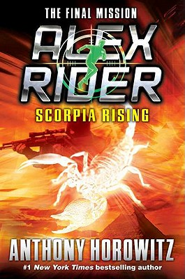 Scorpia Rising: An Alex Rider Novel, Anthony Horowitz