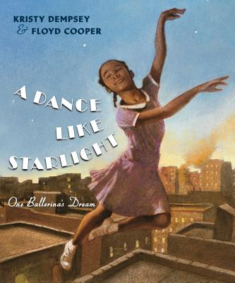 DANCE LIKE STARLIGHT: ONE BALLERINA'S DREAM, DEMPSEY, KRISTY