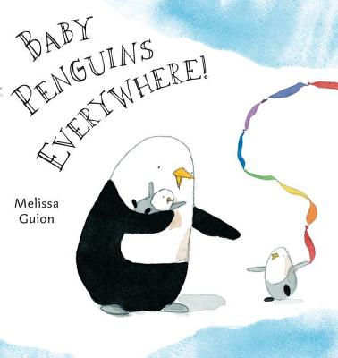 Baby Penguins Everywhere!, Melissa Guion