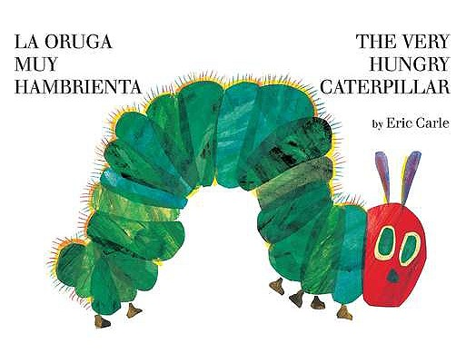 Image for La oruga muy hambrienta/The Very Hungry Caterpillar: bilingual board book