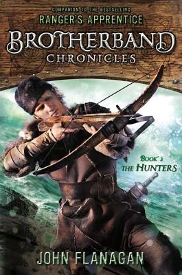 The Hunters: Brotherband Chronicles, Book 3, John Flanagan