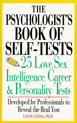 Image for The Psychologist's Book Of Self-Tests: 25 Love, Sex, Intelligence, Career,And Personality Tests Developed By Professionals to R