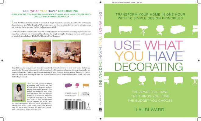 USE WHAT YOU HAVE DECORATING : TRANSFORM, LAURI WARD