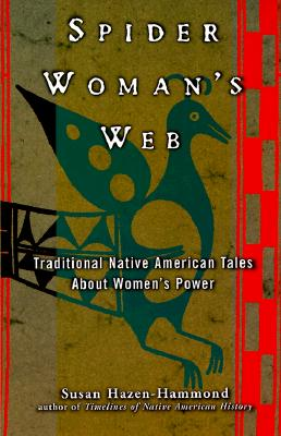 Image for Spider Woman's Web: Traditional Native American Tales About Women's Power