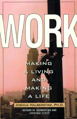 Image for Work: Making a Living and Making a Life