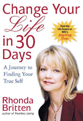 Image for Change Your Life in 30 Days: A Journey to Finding Your True Self