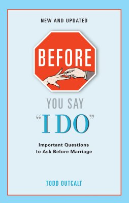 Image for Before You Say I Do: Important Questions for Couples to Ask Before Marriage