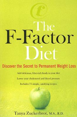Image for The F-Factor Diet: Discover the Secret to Permanent Weight Loss