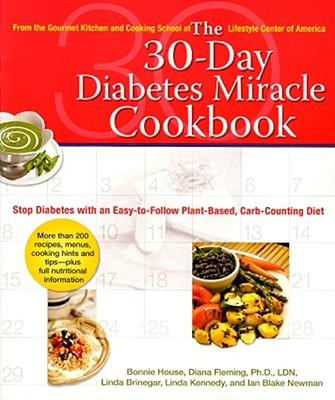 Image for The 30-Day Diabetes Miracle Cookbook: Stop Diabetes with an Easy-to-Follow Plant-Based, Carb-Counting Diet