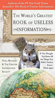 The World's Greatest Book Of Useless Information:, Botham, Noel