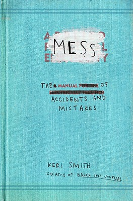 Image for Mess: The Manual of Accidents and Mistakes