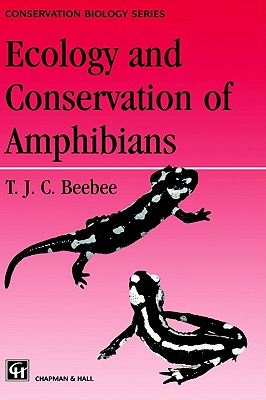 Ecology and Conservation of Amphibians, Beebee, T. J. C.