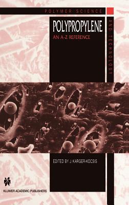 Polypropylene: An A-Z reference (Polymer Science and Technology Series)