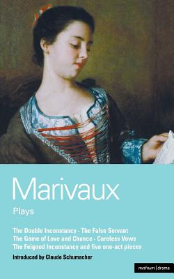 Image for Marivaux Plays: Double Inconstancy;False Servant;Game of Love & Chance;Careless Vows;Feigned Inconstancy;1-act plays (World Classics)