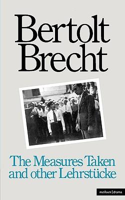 Measures Taken and Other Lehrstucke (Modern Plays), Brecht, Bertolt