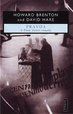 PRAVDA (Modern Plays), Howard Brenton; David Hare