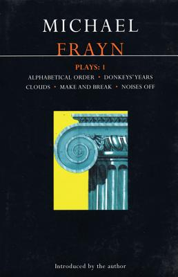 Frayn Plays: 1: Alphabetical Order; Donkeys' Years; Clouds; Make and Break; Noises Off (Contemporary Dramatists) (Vol 1), Frayn, Michael