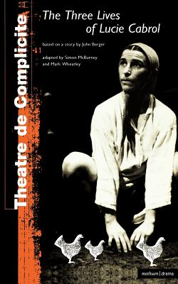 Three Lives Of Lucie Cabrol (Modern Plays), Berger, John