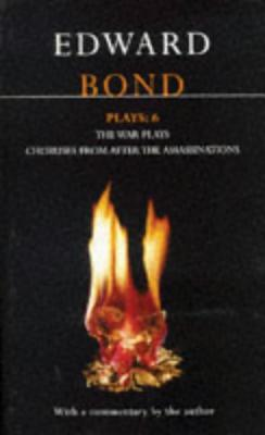 Image for Bond Plays: 6: The War Plays; Choruses from After the Assassinations (Contemporary Dramatists) (Vol 6)