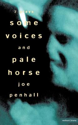 'Some Voices' & 'Pale Horse' (Modern Plays), Penhall, Joe