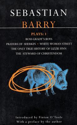 Image for Barry Plays: 1: Boss Grady's Boys; Prayers of Sherikin; White Woman Street; Steward of Christendom (Contemporary Dramatists) (Vol 1)