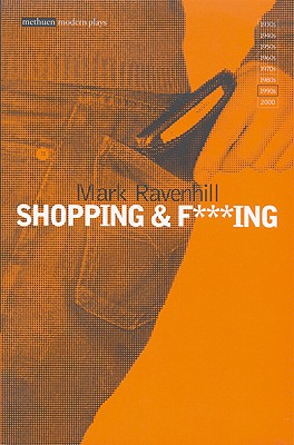 Shopping and F***ing (Modern Classics), Ravenhill, Mark