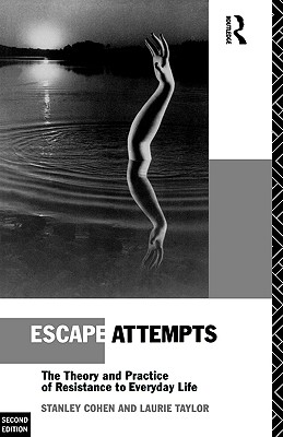 Image for Escape Attempts: The Theory and Practice of Resistance to Everyday Life