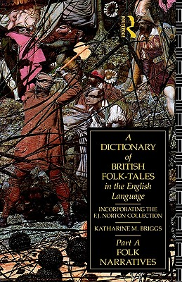 Image for A Dictionary of British Folk-Tales in the English Language: Folk Narratives