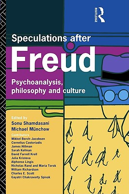 Image for Speculations After Freud: Psychoanalysis, Philosophy and Culture