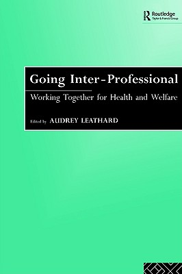 Going Interprofessional: Working Together for Health and Welfare