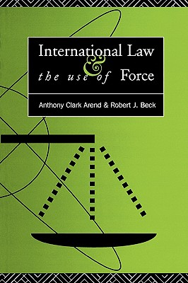 Image for International Law and the Use of Force: Beyond the U.N. Charter Paradigm