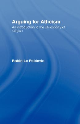 Image for Arguing for Atheism: An Introduction to the Philosophy of Religion