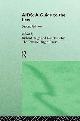 Aids: A Guide To The Law, Haigh, Richard, Harris, Dai