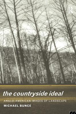 Image for The Countryside Ideal: Anglo-American Images of Landscape