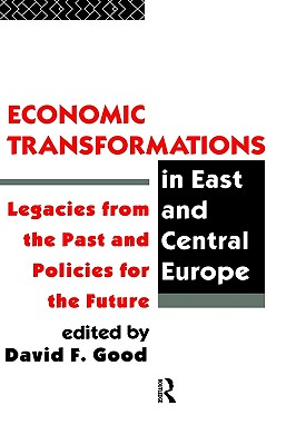 Economic transformations in East and central Europe, Good, David L.