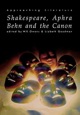 Image for Shakespeare, Aphra Behn and the Canon (Approaching Literature)