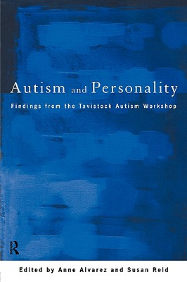 Image for Autism and Personality: Findings from the Tavistock Autism Workshop