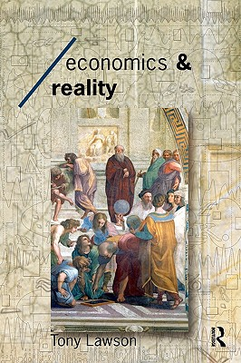 Image for Economics and Reality (Economics as Social Theory)