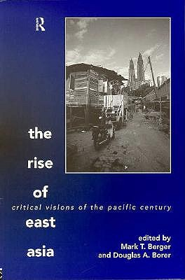 Image for The Rise of East Asia: Critical Visions of the Pacific Century