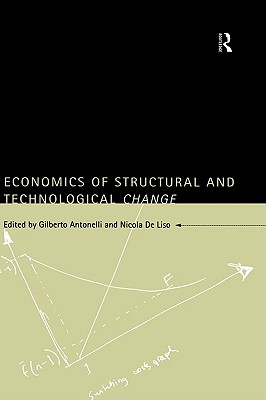 Economics of Structural and Technological Change (Routledge Industrial Economic Strategies for Europe)